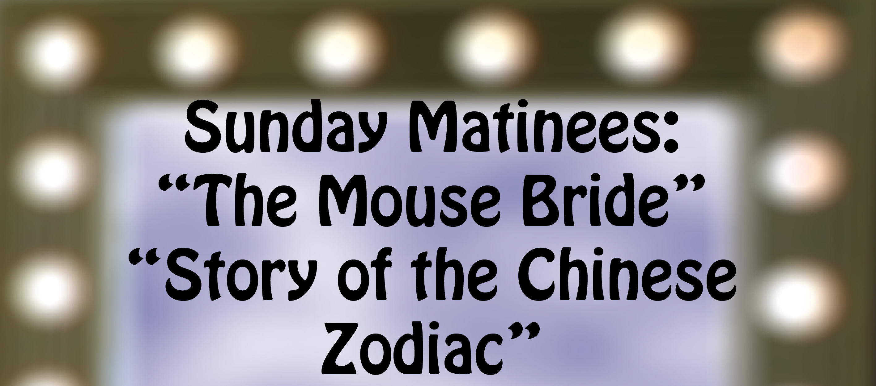 "Sunday Matinees: ""The Mouse Bride"" and ""Story of the Chinese Zodiac"