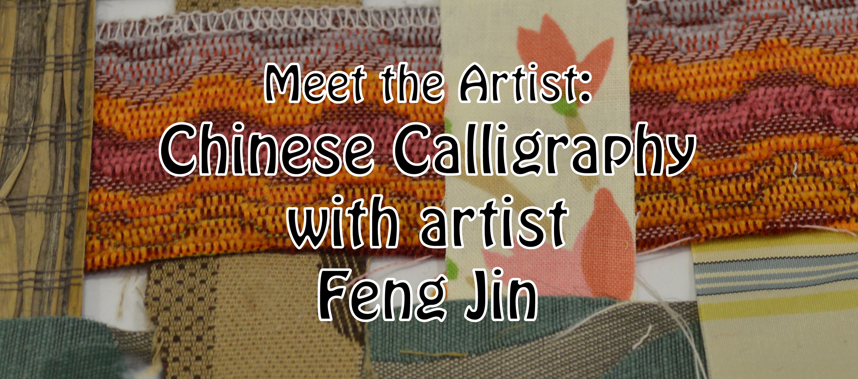 Meet the Artist: Chinese Calligraphy with artist Feng Jin