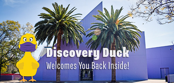 Discovery Duck welcomes you back inside
